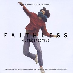 Outrospective / Reperspective The Remixes (CD1) - Faithless