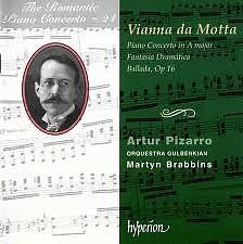 The Romantic Piano Concerto, Vol. 24 – Vianna da Motta - Artur Pizarro,Orquestra Gulbenkian,Martyn Brabbins