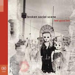 Feel Good Lost - Broken Social Scene