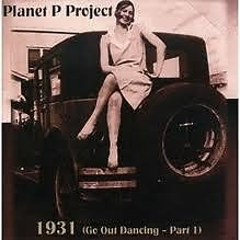 1931 (Go Out Dancing - Part I) - Planet P Project