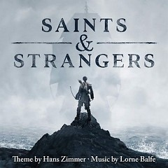 Saints & Strangers (Music From The Miniseries) - Hans Zimmer,Lorne Balfe