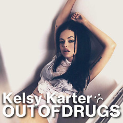 Out Of Drugs (Single) - Kelsy Karter