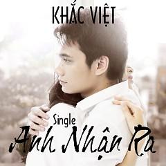 Anh Nhận Ra (Single) - Khắc Việt