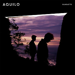 Silhouette (Single) - Aquilo