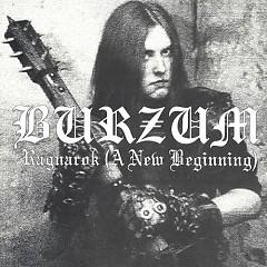 Ragnarok (A New Beginning)  - Burzum