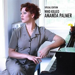 Who Killed Amanda Palmer (Alternate Tracks) - Amanda Palmer