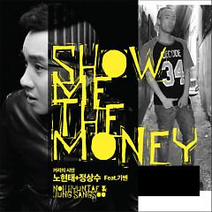 Show Me The Money - No Hyun Tae,Jung Sang Soo