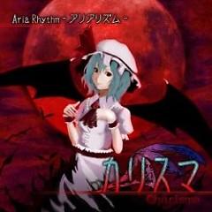 カリスマ (Charisma) (Reitaisai 7)  - Aria Rhythm