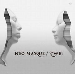 NEO MASQUE - Zwei