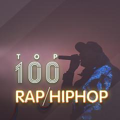 Top 100 Nhạc Rap/Hip Hop Âu Mỹ Hay Nhất - Various Artists