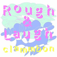 Rough & Laugh - Clammbon