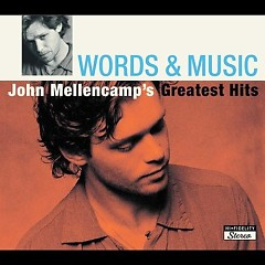 Words & Music- John Mellencamp's Greatest Hits (CD1) - John Mellencamp