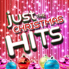 Just The Christmas Hits - Various Artists