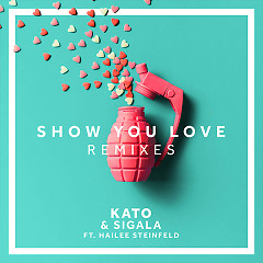 Show You Love (Thomas Gold Remix) (Single) - Kato, Sigala, Hailee Steinfeld