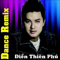 Dance Remix - Thiên Phú