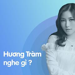 Hương Tràm Nghe Gì? - Various Artists