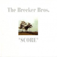 Score - The Brecker Brothers