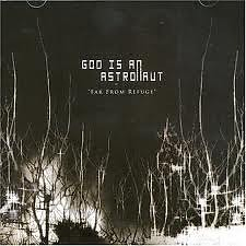 Far From Refuge  - God Is an Astronaut