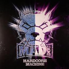 Hardcore Machine - DJ Mad Dog