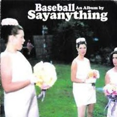 Baseball - Say Anything
