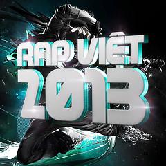 Tuyển Tập Các Bài Hát Rap Việt Hay Nhất 2013