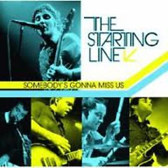 Somebody's Gonna Miss Us - The Starting Line
