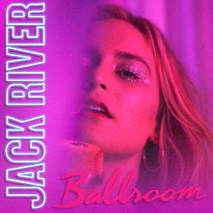Ballroom (Single) - Jack River