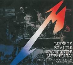 Liberte, Egalite, Fraternite, Metallica! - Metallica