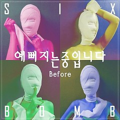 Becoming Prettier Before (Single) - Six Bomb