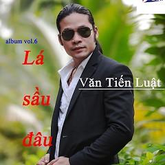 Lá Sầu Đâu - Văn Tiến Luật