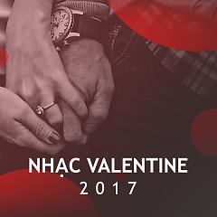 Album Nhạc Valentine 2017 Hay Nhất - Various Artists