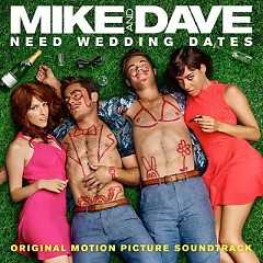Mike And Dave Need Wedding Dates OST