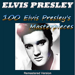 100 Elvis Presley's Masterpieces (Remastered Version) (CD3)