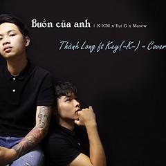 Buồn Của Anh (Cover) (Single) - Anh Trung, Thành Long