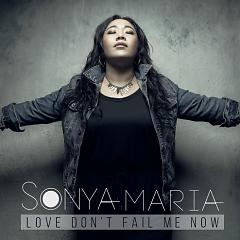 Love Don't Fail Me Now