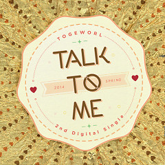 Talk To Me - Togeworl