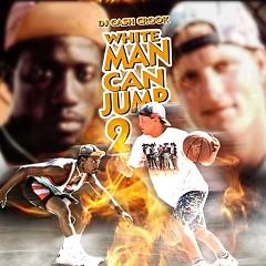 White Men Can Jump 2 (CD1)