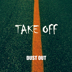 Take Off - Dust Out