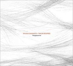Disappearance - Ryuichi Sakamoto,Taylor Deupree