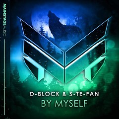By Myself (Single) - D-Block, S-te-Fan