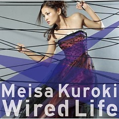 Wired Life  - Meisa Kuroki