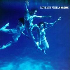 Chrome - The Catherine Wheel