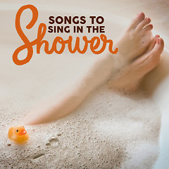 Songs To Sing In The Shower - Various Artists