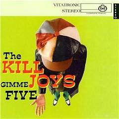 Gimme Five - The Killjoys