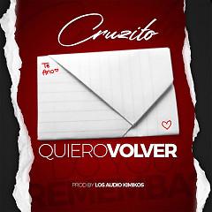 Quiero Volver (Single) - Cruzito