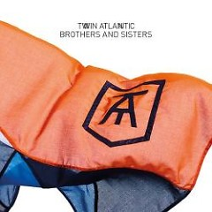 Brothers And Sisters EP - Twin Atlantic