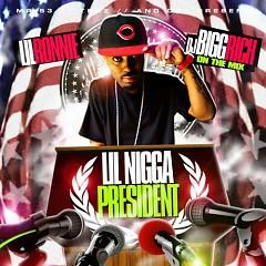 Lil Nigga President