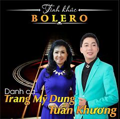 Album Tình Khúc Bolero - Trang Mỹ Dung,Tuấn Khương