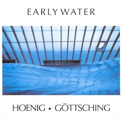 Early Water - Michael Hoenig,Manuel Gottsching