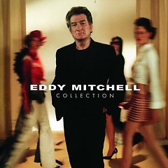 Eddy Mitchell - Collection (CD2) - Eddy Mitchell